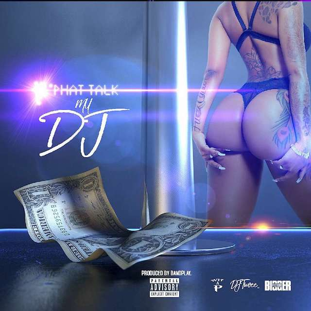 "Phat Talk – ""My DJ"""