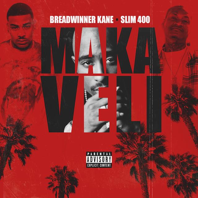 """Breadwinner Kane & Slim 400 – """"Makaveli"""""""