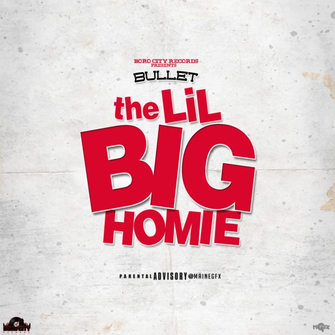 "Bullet Releases New Project ""The Lil' Big Homie"""