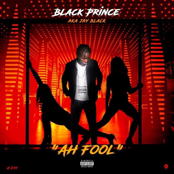 Black Prince aka Jay Black – Ah Fool